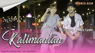 Esa Risty Perawan Kalimantan Feat Wandra One MP3