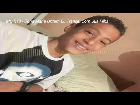 MC R10 - DONA MARIA ONTEM EU TRANSEI COM SUA FILHA (DJ CYBORG)