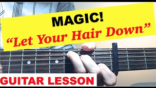 "MAGIC! - ""Let Your Hair Down"" GUITAR TUTORIAL (Easy Lesson)"