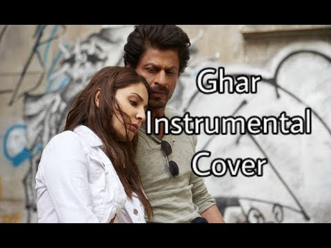 Ghar - Jab Harry Met Sejal (instrumental cover)