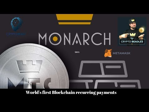 Worlds First Blockchain Recurring Payments - Monarch Q&A