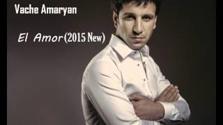 Vache Amaryan - El Amor  [New 2015]