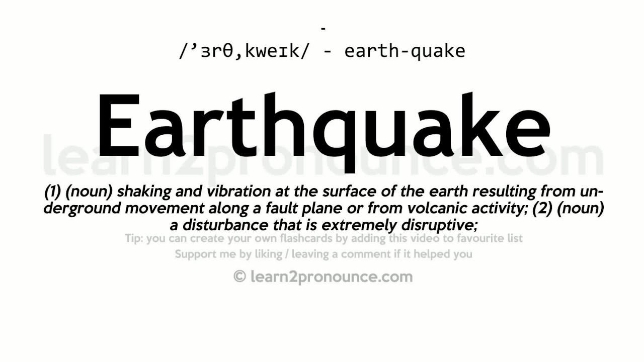 Pronunciation of Earthquake  Definition of Earthquake
