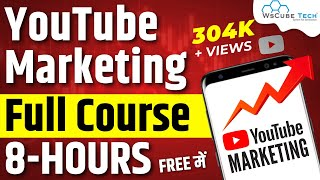 Youtube Optimization & Marketing Course in 8 hours | Basic to Advanced | WsCube Tech
