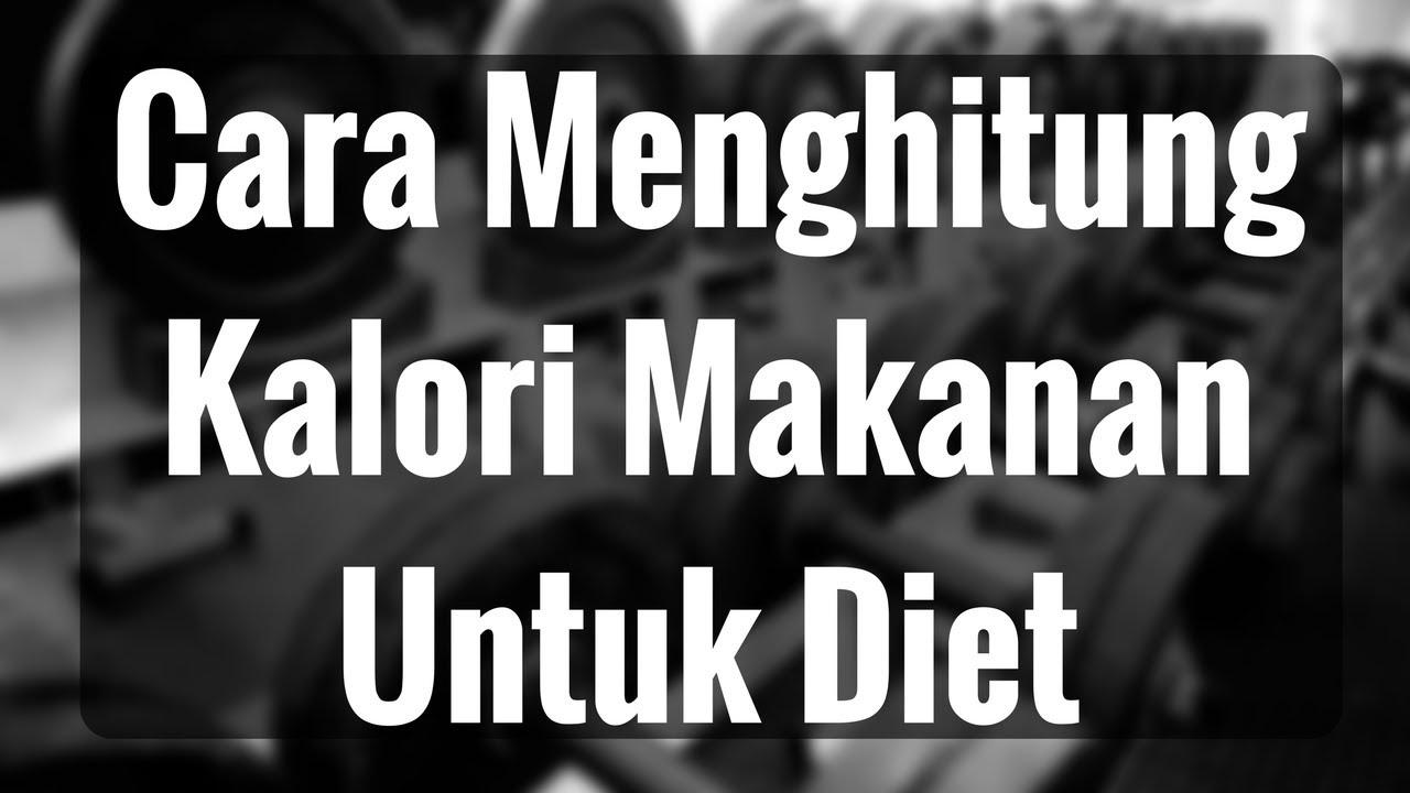 Cara Menghitung Kalori Makanan Untuk Diet | MyFitnessPal ...