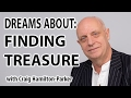 Dreams About Treasure - Finding treasure or money in a dream.
