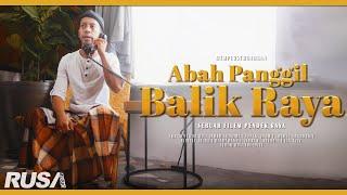ABAH PANGGIL BALIK RAYA | Filem Pendek Raya RUSA 2021