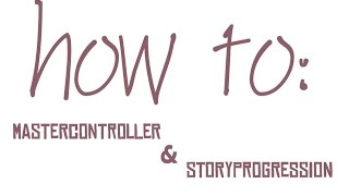 how to: MasterController & StoryProgression