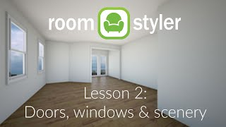 Roomstyler Lesson 2: Doors, Windows & Scenery
