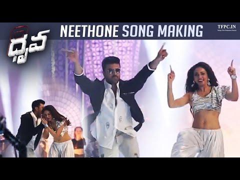 Dhruva Movie Song Making Video   Neethone...