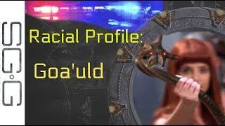Racial Profile : Goa'uld
