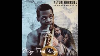 Keyon Harrold - Stay This Way Feat. Bilal & Big K.R.I.T. [New Song]
