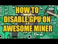 Disable GPU with Awesome Miner