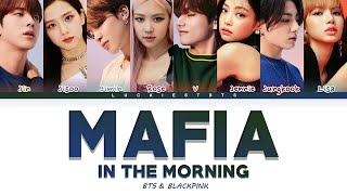 How Would BTS & BLACKPINK Sing MAFIA in the morning ITZY LYRICS+LINE DISTRIBUTION (FM)