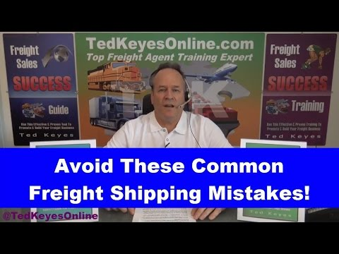 [TKO] ♦ Avoid These Common Freight Shipping Mistakes! ♦ TedKeyesOnline.com