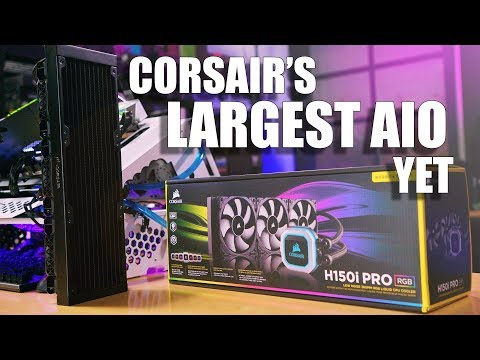Corsair's Largest AIO yet... But is it any good? H150i Pro RGB