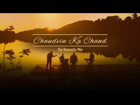Chaudvin Ka Chand - The Romantic Mix