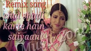 Old remix song/chal shadi karle te hain.