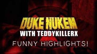 Duke Nukem: 3D Funny Highlights! w/ TeddyKillerX