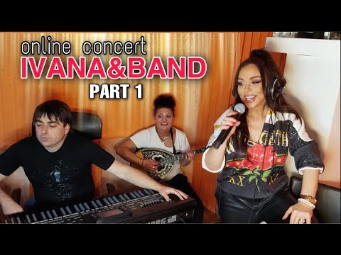 IVANA & BAND LIVE online 2020 part 1/ ИВАНА и БЕНД на ЖИВО онлайн 2020 част 1