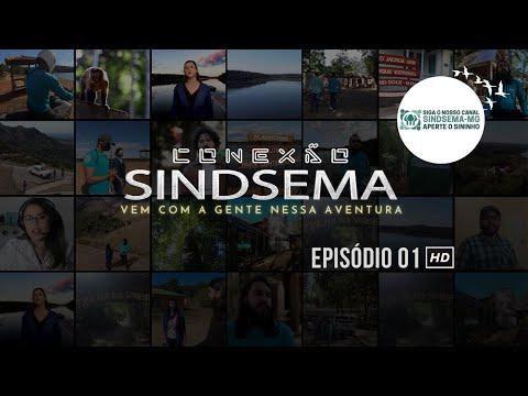CONEXÃO SINDSEMA (EP 01) - Versão HD