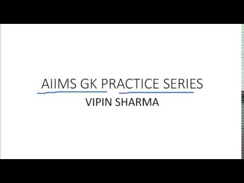 AIIMS GK test series for practice : Part-1 by Vipin Sharma.