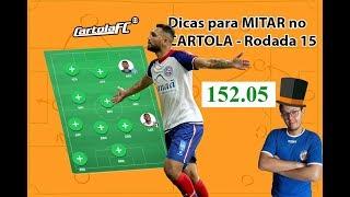 INACREDITAVEIS 152.05 PONTOS! MITAMOS NOVAMENTE!!! Dicas para MITAR no CARTOLA - RODADA 15