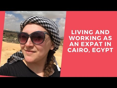 Living and Working as an Expat in Cairo, Egypt | Expats Everywhere