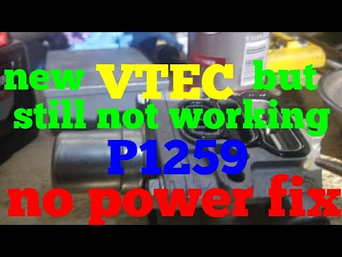 VTEC not working Fix p1259 and EGR flow FIX