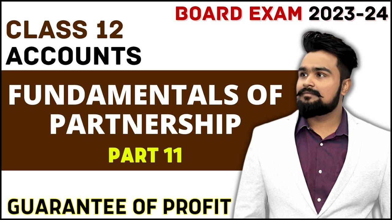 🔴 Guarantee of profit   fundamental of partnership   class 12 accounts   chapter 1   video 21