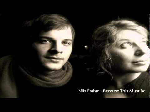 Nils Frahm - Because This Must Be