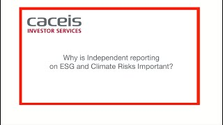 Why is independent reporting on ESG and Climate risks important? CACEIS 2021