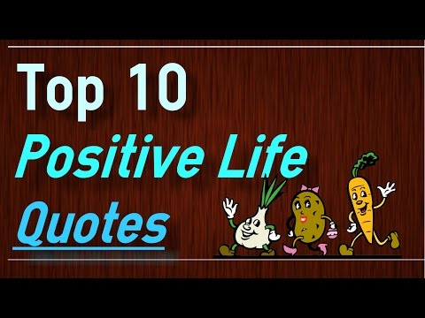 Positive Life Quotes – Top 10 Quotes on Life by Brain Quotes