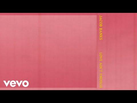Jacob Banks - Love Ain't Enough