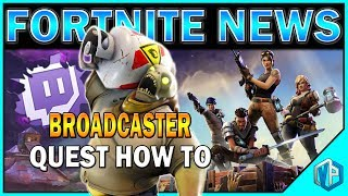 Fortnite | NEWS - Twitch Quests BROADCASTER DAILYS! SUB REWARDS! MORE!