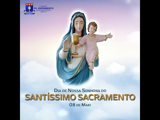 Hoje, 8 de Maio, Celebramos o dia de Nossa Senhora do Santíssimo Sacramento.