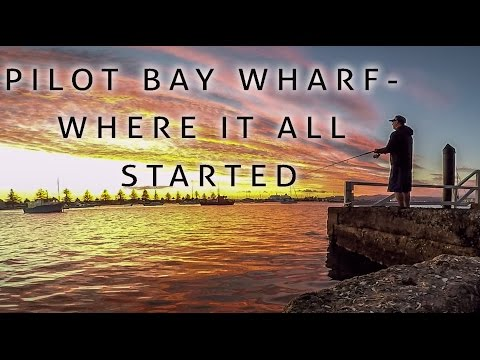 Pilot Bay Wharf Fishing - Where It All Began