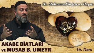 Akabe Biatları ve Musab b Umeyr Muharrem Çakır Siyer Dersleri
