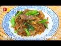 Thai Soy Sauce Fried Noodles (Thai Food) ผัดซีอิ้ว | Pad See Ew