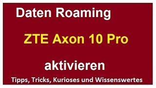 Daten Roaming Zte Axon 10 Pro Aktivieren Deaktivieren Handy/tablet/smartphone Einstellen Einrichten