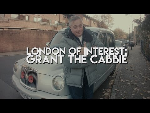 LONDON OF INTEREST: EP 1: Grant the cabbie