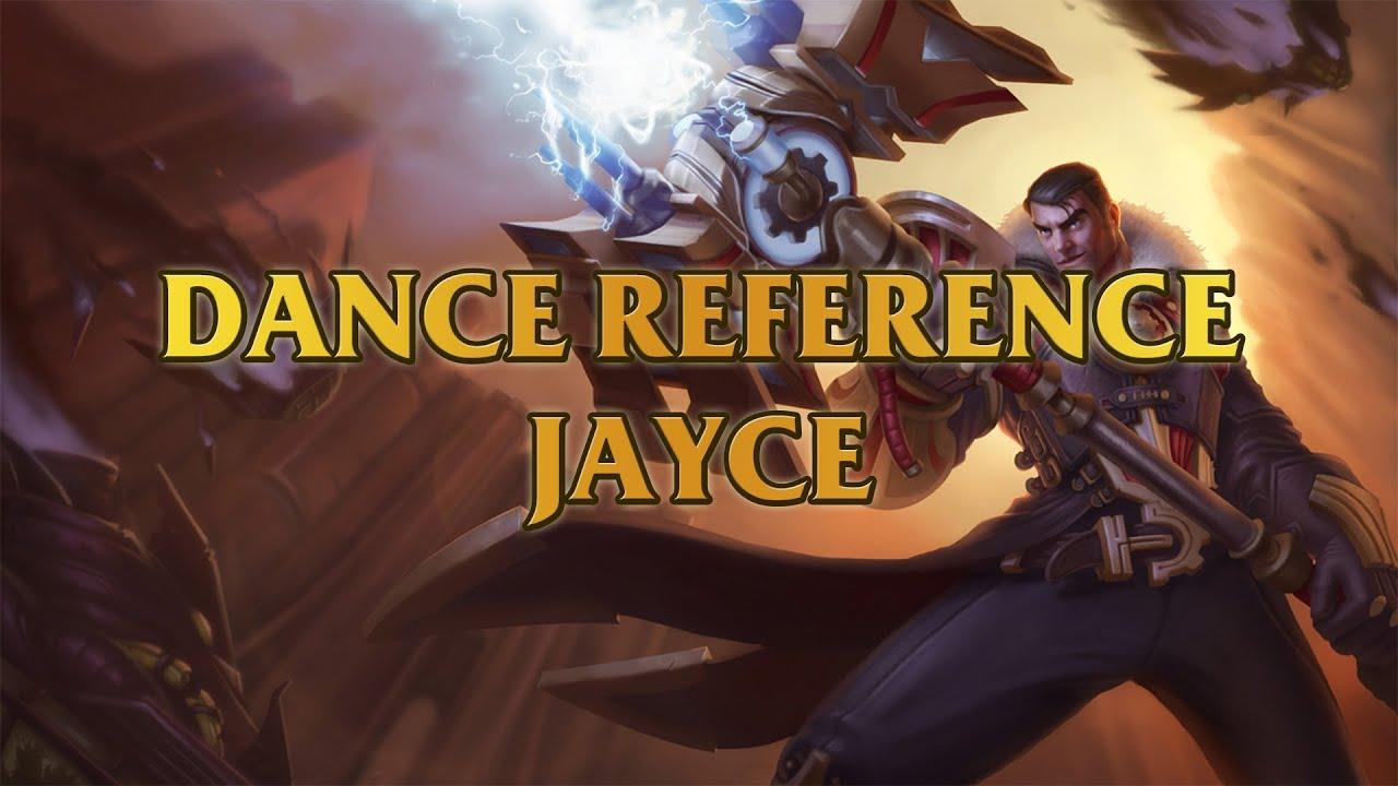 Jayce Dance Reference