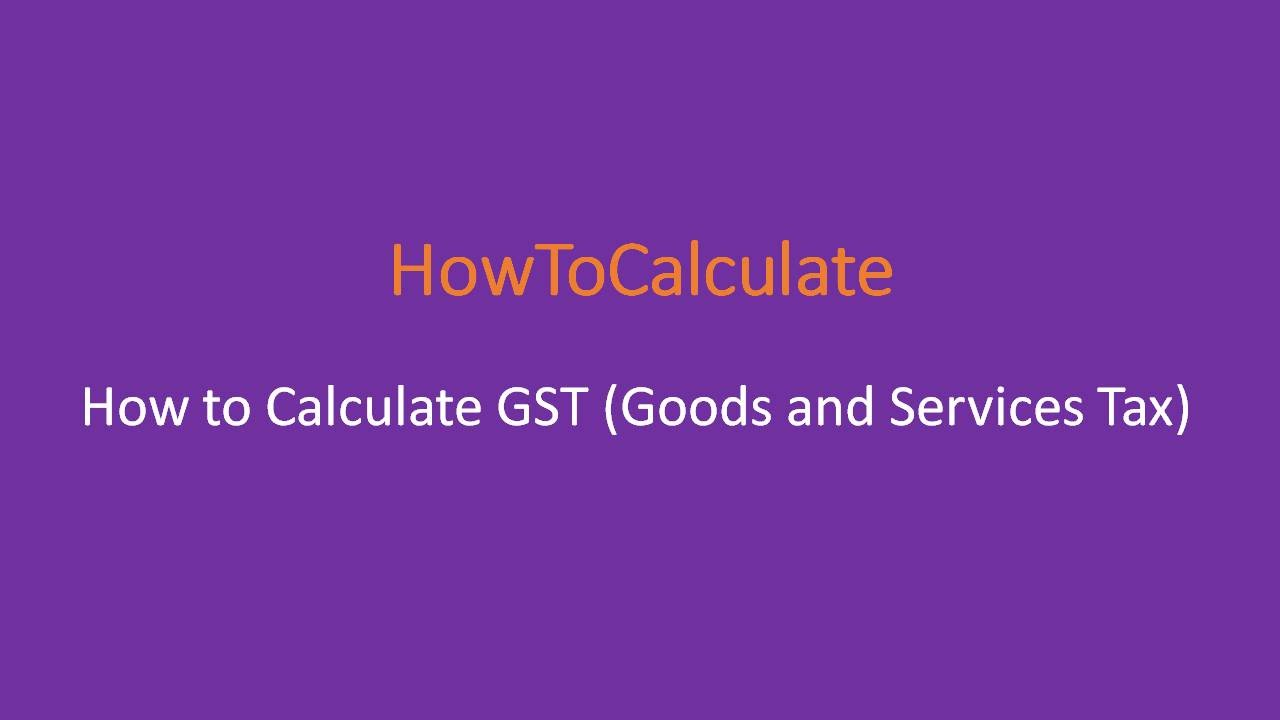 How to Calculate GST (Goods & Services Tax) Easily