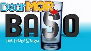 "Dear MOR: ""Baso"" The Heidi Story 02-07-17"