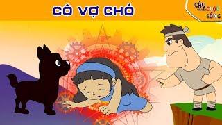 CÔ VỢ CHÓ - Phim hoạt hình hay -Truyện cổ tích - Câu chuyện cuộc sống - Khoảnh khắc kỳ diệu