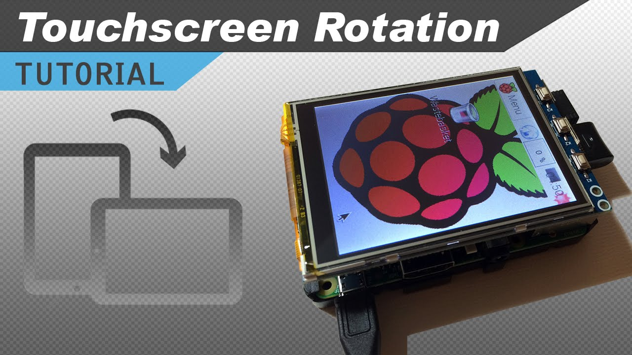 Raspberry Pi LCD Touchscreen Rotation