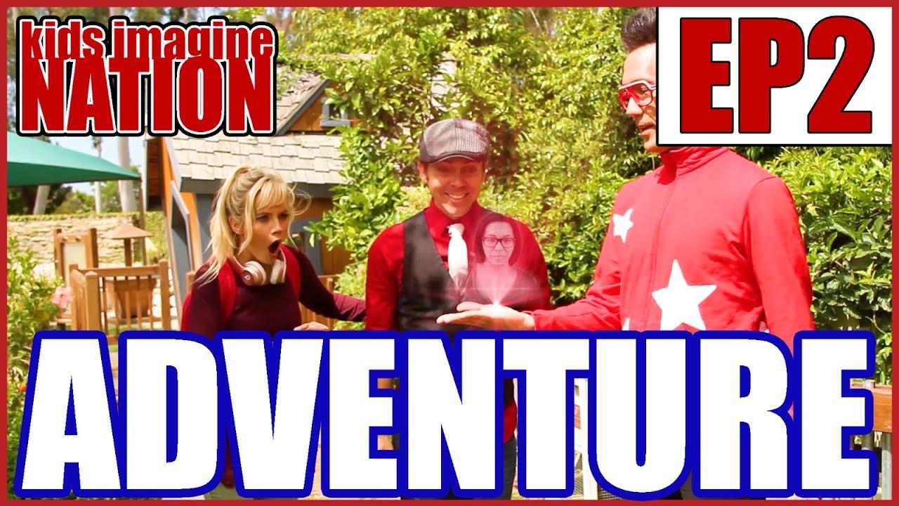 "KIDS IMAGINE NATION |  Story: ""Adventure Is Right Around The Corner""  |  Kids Show"