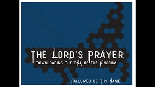 The Lord's Prayer - Hallowed Be Thy Name