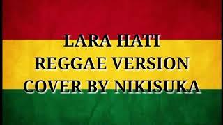 LARA HATI    Reggae version