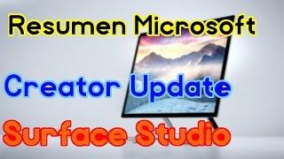 Windows 10 Creator Update, Surface Studio y Book i7 - Resumen Presentación